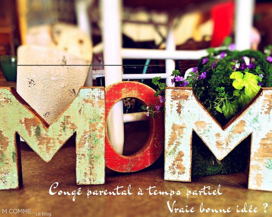 Conge Parental A Temps Partiel Vraie Bonne Idee M Comme
